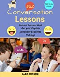 Image of ESL Conversation Lessons: Instant Lessons that Get your English Language Students Talking