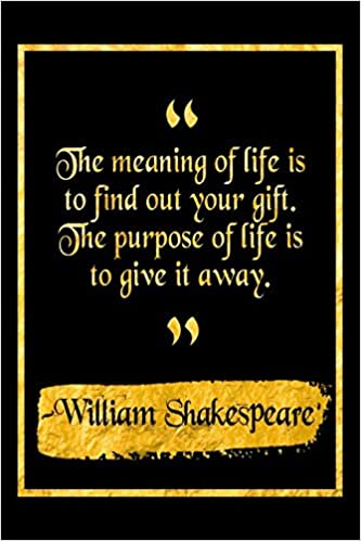 Amazoncom The Meaning Of Life Is To Find Your Gift The Purpose Of