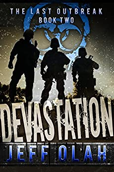 The Last Outbreak - DEVASTATION - Book 2 (A Post-Apocalyptic Thriller) by [Olah, Jeff]