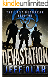 The Last Outbreak - DEVASTATION - Book 2 (A Post-Apocalyptic Thriller)