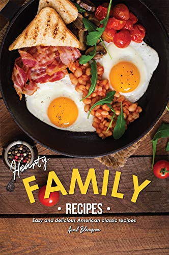 Hearty Family Recipes Budget Friendly Home Cooked Meals That