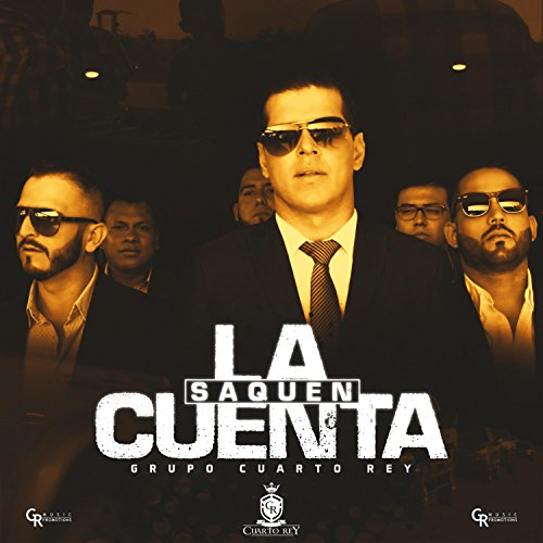 Saquen la Cuenta [Explicit] by Grupo Cuarto Rey on Amazon Music ...