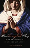 #9: Blessed Evangelical Mary: Why We Shouldn't Ignore Her Any Longer