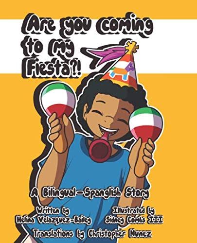 Are You Coming To My Fiesta?: A Bilingual-Spanglish Story