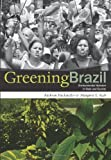 img - for Greening Brazil: Environmental Activism in State and Society book / textbook / text book