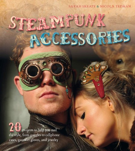 Steampunk Accessories: 20 Projects to Help You Nail the Style, from Goggles to Mobile Phone Cases, Gauntlets and - Goggles Fancy Online