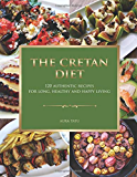 The Cretan Diet: 120 Authentic Recipes For Long, Healthy And Happy Living