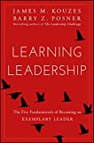 img - for Learning Leadership: The Five Fundamentals of Becoming an Exemplary Leader book / textbook / text book