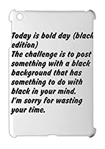 Today is bold day (black edition) The challenge is to post iPad mini - iPad mini 2 plastic case