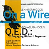 Higdon: On a Wire; GanDolfi: Q.E.D.: Engaging