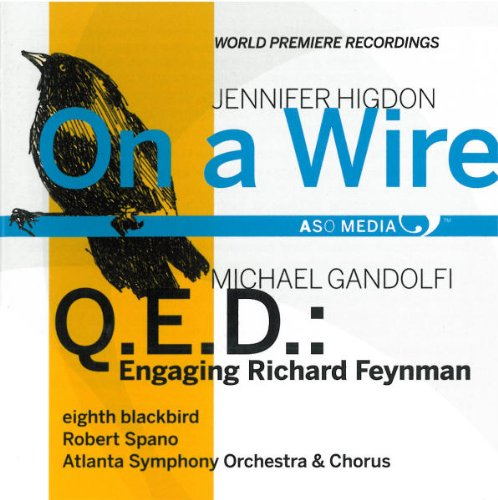 Higdon: On a Wire; GanDolfi: Q.E.D.: Engaging