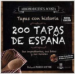 200 Tapas De España: Amazon.es: Acosta, Pérez Alberto: Libros