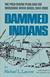 img - for Dammed Indians: The Pick-Sloan Plan and the Missouri River Sioux, 1944-1980 book / textbook / text book