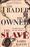 The Trader, the Owner, the Slave, James Walvin, 0712667636