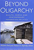 Beyond Oligarchy: Wealth, Power, and Contemporary Indonesian Politics (Cornell Modern Indonesia Project)
