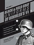 Black and Field Gray Uniforms of Himmler's SS: Allgemeine- SS, SS Verfügungstruppe, SS Totenkopfverbände & Waffen SS, Vol. 1: Black Service Uniforms, ... SS -VT/ TV M- 37 Uniforms, SD Uniforms