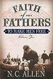 To Make Men Free, Nancy Campbell Allen, 1591561213