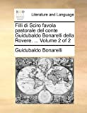 Filli Di Sciro Favola Pastorale Del Conte Guidubaldo Bonarelli Della Rovere, Guidubaldo Bonarelli, 1170377327