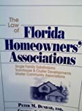 The Law of Florida Homeowners' Associations, Peter M. Dunbar and Charles F. Dudley, 0937569151