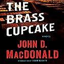 The Brass Cupcake: A Novel Audiobook by John D. MacDonald Narrated by Richard Ferrone