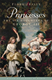 Princesses: The Six Daughters of George III