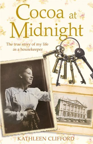 Cocoa at Midnight: The Real Life Story of My Life as a Housekeeper (Lives of Servants) by Clifford, Kathleen (July 1, 2014) Paperback