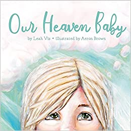 Our Heaven Baby: a book on miscarriage and the hope of