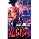Wicked Cowboy Wolf: A Paranormal Western Romance (Seven Range Shifters Book 3)