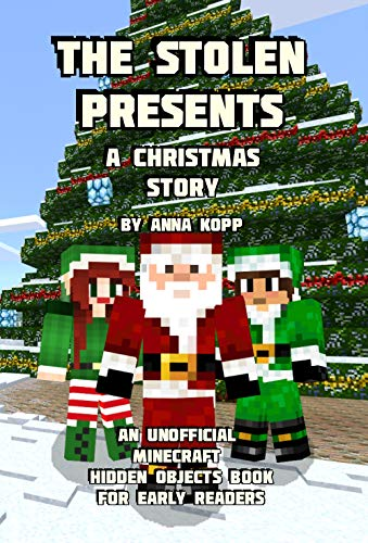 The Stolen Presents: A Christmas Story: An Unofficial Minecraft Hidden Objects Book for Early Readers