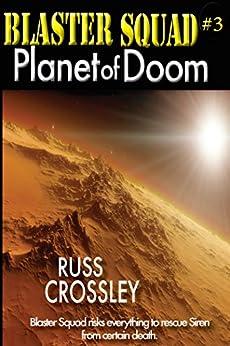 Blaster Squad #3: Planet of Doom by [Crossley, Russ]