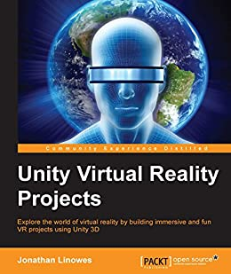 Unity Virtual Reality Projects by [Linowes, Jonathan]