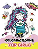 Coloring Books For Girls: Cute Girls, Desserts, Animals, Phone, Tree, Unicorn, Flower and more.. for...