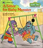 img - for A Sitter for Baby Monster (Sesame Street Growing Up Books) book / textbook / text book