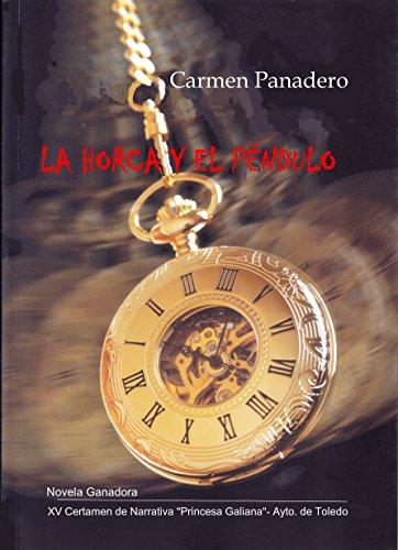 LA HORCA Y EL PÉNDULO (Spanish Edition) by [Panadero, Carmen]