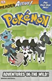 Dk Pokemon Readeractive Adventures in the Wild, Dorling Kindersley Publishing Staff, 1465403930