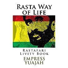 La Mode de Vie Rasta: Rastafari Livity Livre (French Edition)
