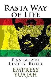 Rasta Way of Life: Rastafari Livity Book by [Yuajah, Empress]