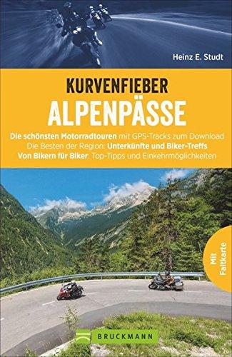 alpenpsse-kurvenfieber-schwarzwald-motorradreisefhrer-fr-die-alpen-motorradspass-in-den-alpenlndern-zehn-motorradtouren-von-bikern-fr-biker