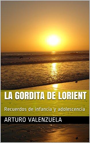 Amazon.com: La gordita de Lorient: Recuerdos de infancia y ...