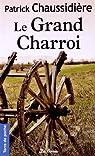 Grand Charroi (Le) par Patrick