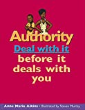 img - for Authority: Deal with it before it deals with you (Lorimer Deal With It) book / textbook / text book