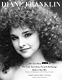 Diane Franklin: The Excellent Curls of the Last American, French-Exchange Babe of the 80s (Diane Franklin Book) (Volume 2)