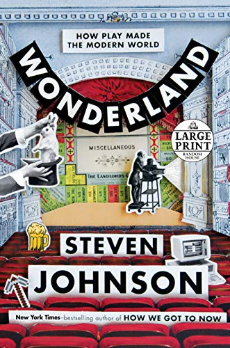 Wonderland: How Play Made the Modern World (Random House Large Print)