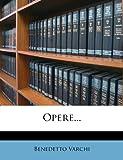Opere..., Benedetto Varchi, 1274230837