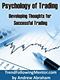 Psychology for Successful Trading -Developing Winning Attitudes (Trend Following Mentor)
