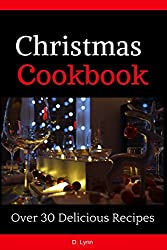 Christmas Cookbook: Over 30 Delicious Recipes