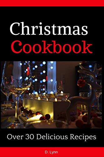Christmas Cookbook: Over 30 Delicious Recipes by Diana Lynn