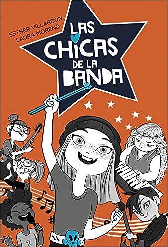 Las chicas de la banda Serie Las chicas de la banda 1: Amazon.es: Esther Villardon, Laura Moreno: Libros