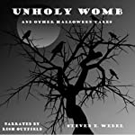 Unholy Womb and Other Halloween Tales | Steven E. Wedel