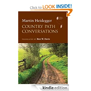 Country Path Conversations (Studies in Continental Thought) Martin Heidegger and Bret W. Davis